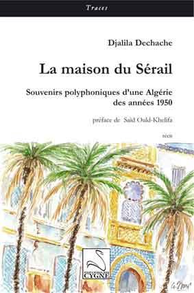 Editions du cygne la maison du s rail souvenirs for Acheter une maison en algerie
